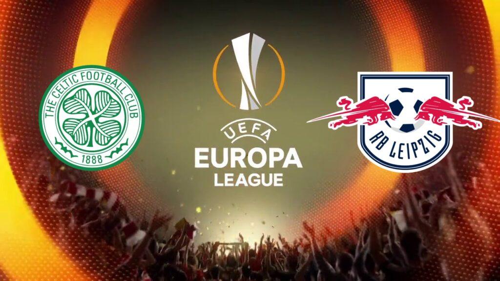 Celtic Glasgow vs Leipzig Europa League